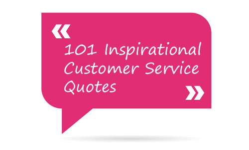 101 Inspirational Customer Service Quotes