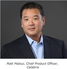 Matt Matsui, Chief Product Officer, Calabrio